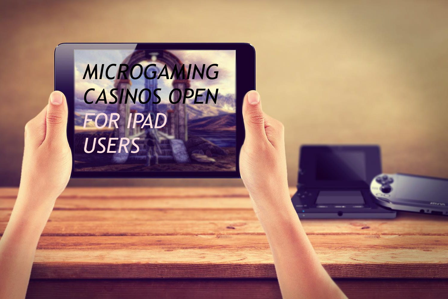 iPad Microgaming Casinos Experince for Cash